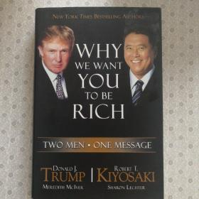 Why We Want You to Be Rich          Donald J.Trump Robert T. Kiyosaki  英语原版精装