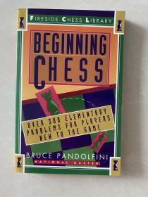 Beginning Chess: Over 300 Elementary Problems for Players New to the Game(英文原版)