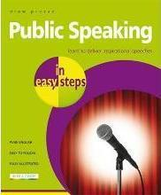 Public Speaking in Easy Steps: Learn to Deliver Inspirational Speeches