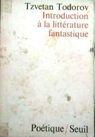 TZVESTAN TODOROV 《Introduction à la literature fantastique 》, 巴黎SEUIL出版社,法文书、法国正版,满100元诚10元,满200元诚20元,满300元诚30元等。