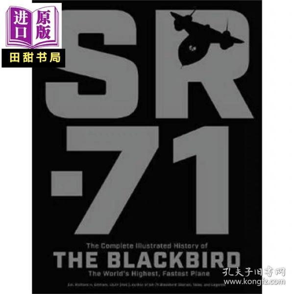 SR-71:黑鸟插图百科全集 英文原版 SR-71 : The Complete Illustrated History of the Blackbird