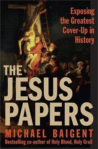 TheJesusPapers:ExposingtheGreatestCover-UpinHistory
