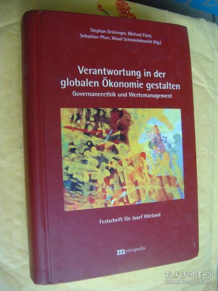 Verantwortung in der globalen Okonomie gestalten:Governanceethik und Wertemanagement 德文原版 精装小16开