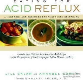 EatingforAcidReflux:AHandbookandCookbookforThosewithHeartburn