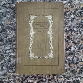 《The Life and Letters of Gilbert White》1901年英国原版馆藏 百年老书仅存上册 纸张非常厚重 插图漂亮  Selborne 自然史作者的生平与书信 周作人推崇