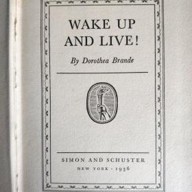 《Wake Up And Live》by Dorothea Brande