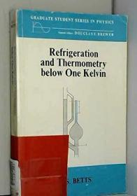 Refrigeration and thermometry below one Kelvin (Graduate student series in physics)