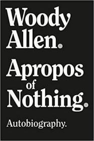 导演伍迪艾伦 英文原版自传 Woody Allen Apropos of Nothing 平装