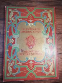 The Illustrated London News - King George V  CORONATION RECORD NUMBER 含24副彩色插图  及大量黑白插图    43 cm x 31.5 cm