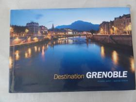 destination  GRENOBLE(目的地格勒诺布尔)大16开精装本外语原版画册  法国城市