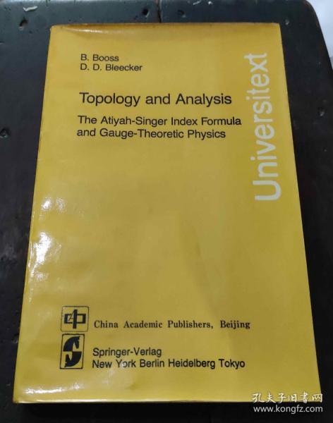 【英文版】 Topology and Analysis——The Atiyah-Singer Index Formula and Gauge-Theorstic Physics 拓扑学与分析