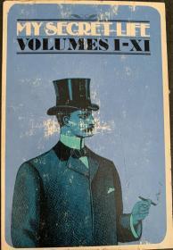 My Secret Life   我未公开的人生   —— 19世纪的一部《卡萨诺瓦回忆录》或 维多利亚时代伦敦的一部自传体色情小说     布面精装  书脊烫金  带套盒  私藏品