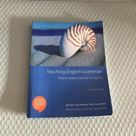 Teaching English Grammar: What to Teach and How to Teach it