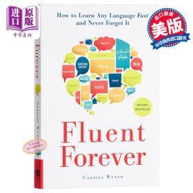 外语流利说 英文原版 Fluent Forever:How to Learn Any Language Fast and Never Forget It