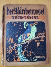 百年老书!der märchemvogel 行进的鸟(1919年德文原版童话集,漆布面硬精装,花体字漂亮,19则童话,封面一幅彩图,内文20幅黑白插图,精美)