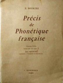 《Précis de phonétique française 》, E. BOURCIEZ 著、235页、巴黎 KLINCKSIECK出版社出版正版(看图)。多买几本合并运费