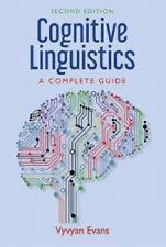 全新!英文正版!【包顺丰】Cognitive Linguistics: A Complete Guide,《认知语言学:完整指南》,Evans, Vyvyan (著),2019年出版,平装,珍贵语言学参考资料 !