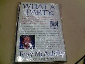 WHAT   A  PARTY!    Terry McAuliffe (16开,精装,外文原版)