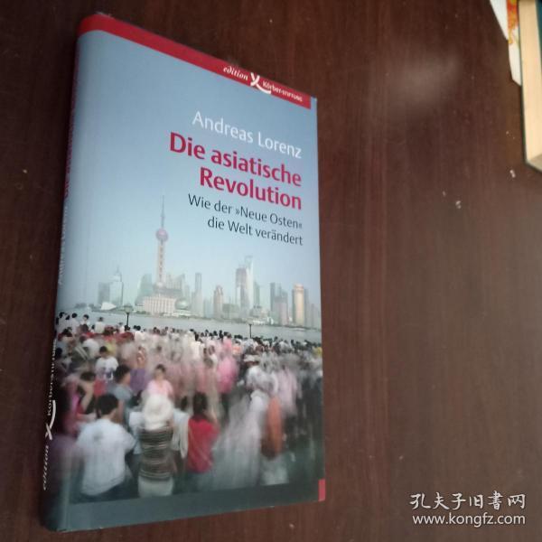 德文原版 Die asiatische Revolution: Wie der »Neue Osten« die Welt verändert Lorenz, Andreas【精装内有有划线】
