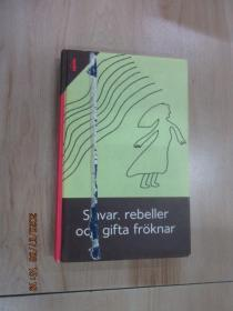 外文书:4  KVINNORS  ARBETSLIV  SLAVAR  REBELLER  OCH  GIFTA  FROKNAR   共249页  32开精装  详见图片