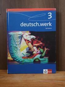 Deutsch.Werk. Arbeitsbuch Für Gymnasien: Deutsch.Werk 3. Schülerband. Gymnasium: BD 3(德文原版)