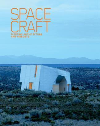Spacecraft:Fleeting Architecture and Hideouts