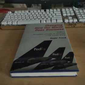 Changing How the World Does Business:Fedex's Incredible Journey to Success - the Inside Story