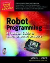 Robot Programming: A Practical Guide to Behavior-Based Robotics