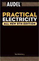 Audel TM Practical Electricity, All New 5th Edition[Audel TM实用电学]