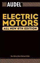 AudelTM Electric Motors, All New 6th Edition[Audel 电动机]