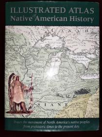 illustrated atlas native of American history 美国土著历史地图集