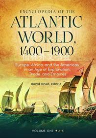 【包邮】Encyclopedia of the Atlantic World, 1400–1900: Europe, Africa, and the Americas in An Age of Exploration, Trade, and Empires [2 volumes]