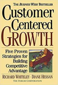 英文原版书 Customer-centered Growth: Five Proven Strategies For Building Competitive Advantage Paperback – March 24, 1997 by Richard Whiteley (Author)