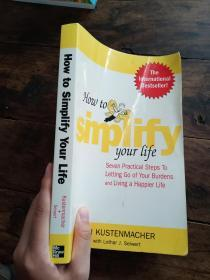 How to Simplify Your Life:Seven Practical Steps to Letting Go of Your Burdens and Living a Happier Life(轻微浸水)