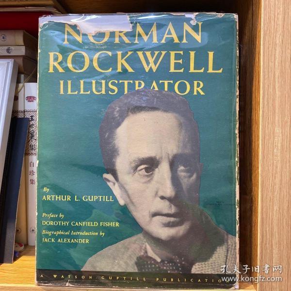 """美国20世纪重要画家及插画家,被《纽约时报》誉为""""本世纪最受欢迎的艺术家"""",""""四大自由""""、""""女子铆钉工""""、""""三人自画像""""等插画的作者 诺曼·洛克威尔(Norman Rockwell,1894年2月3日-1978年11月8日)签赠题词本 《 插图画家诺曼·洛克威尔》 (Norman Rockwell Illustrator)十六开布面精装 带书衣 1946年初版"""