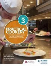 Practical Cookery for the Level 3 Advanced Technical Diploma in Professional Cookery