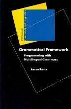 GrammaticalFramework:ProgrammingwithMultilingualGrammars