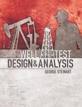 Well Test Design and Analysis