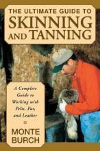 Ultimate Guide to Skinning and Tanning