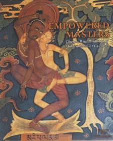 Empowered Masters: Tibetan Wall Paintings of Mahasiddhas at Gyantse 姹�瀛���瑗胯��澶ф��灏辫��澹���