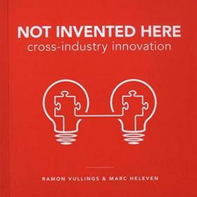 Not Invented Here: Cross-industry Innova跨行业创新原版畅销书