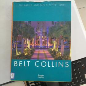 Belt Collins (The Master Landscape Architect Series)