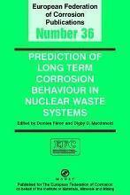 Prediction of Long Term Corrosion Behaviour in Nuclear Waste Systems EFC 36