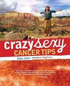 Crazy Sexy Cancer Tips