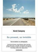 David Campany: So present, so invisible