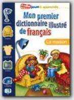 Mon Premier Dictionnaire Illustre de Francais