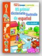 Mi Primer Diccionario Ilustrado de Espanol