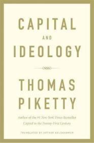 [英文]《资本与意识形态》 托马斯皮凯蒂作品(Thomas Piketty)[纽约时报畅销书] Capital and Ideology