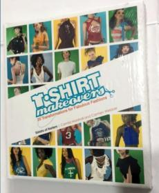 T-Shirt Makeovers: 20 Transformations for Fabulous Fashions T恤改头换面:出色时尚的20种转变  英文原版 精装