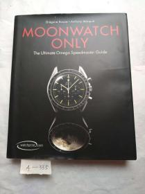 Moonwatch Only: The Ultimate Omega Speedmaster Guide(欧米茄超霸全系列指南)